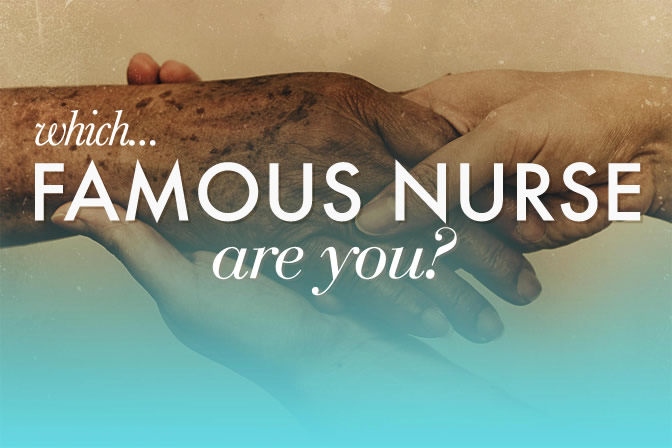 Which Famous Nurse Are You?